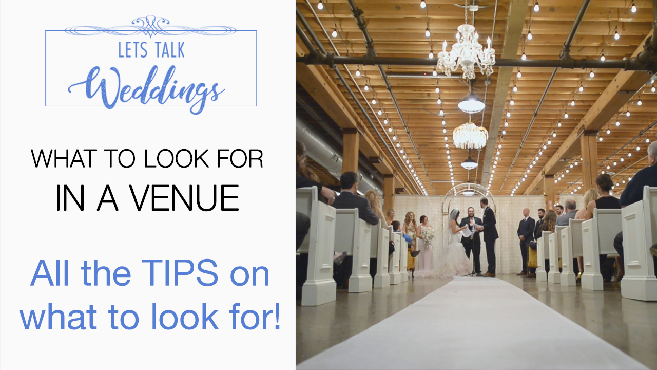 What to Look for in a Venue – Let's Talk Weddings Episode 8